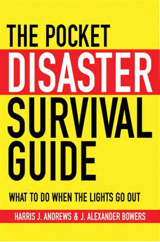 The Pocket Disaster Survival Guide - What to do When the Lights Go Out